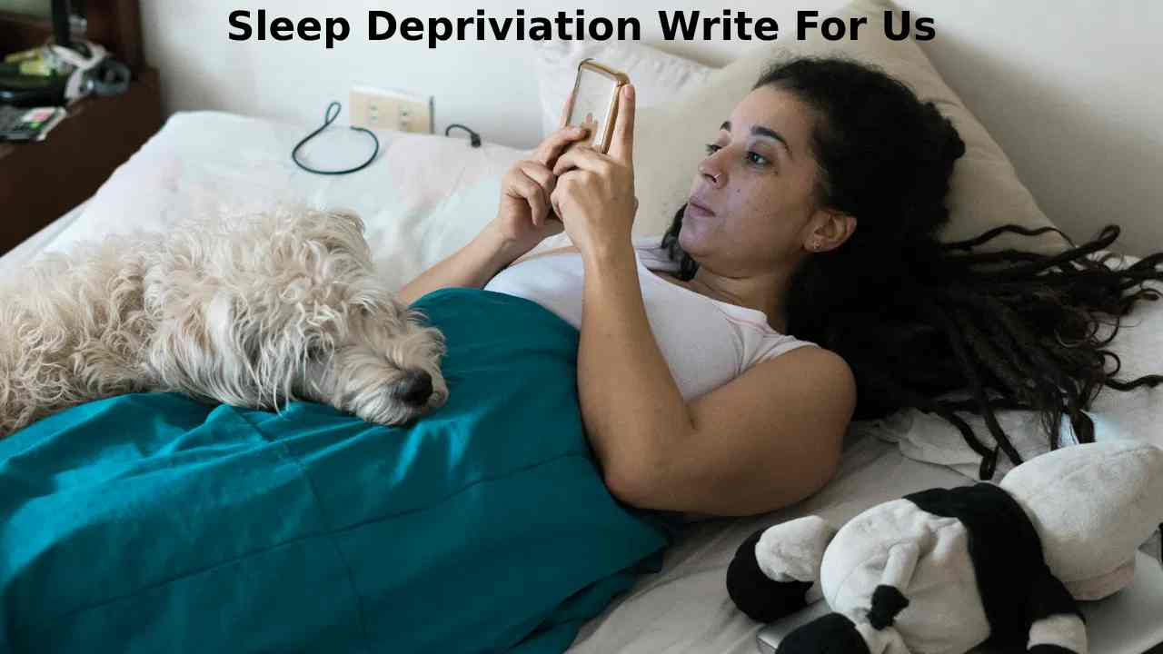 Sleep depriviation